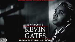 My thoughts by kevin gates