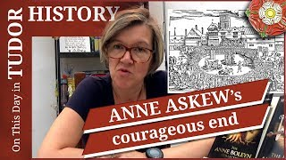 July 16 - Anne Askew's courageous end