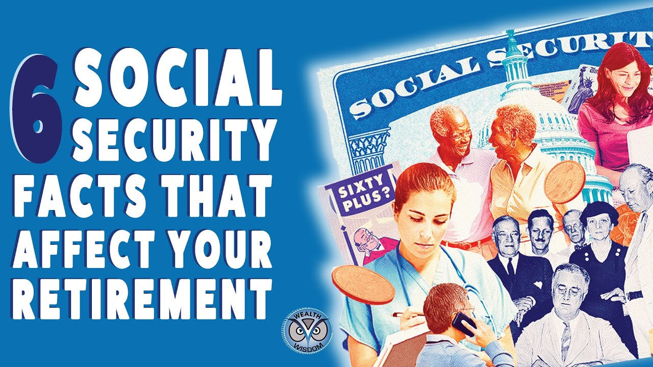 6 Social Security Facts That Will Affect Your Retirement ‼️