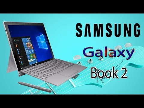 Samsung Galaxy Book 2 - Snapdragon 850, Review, 2 in 1 Laptop/Tablet, Specifications