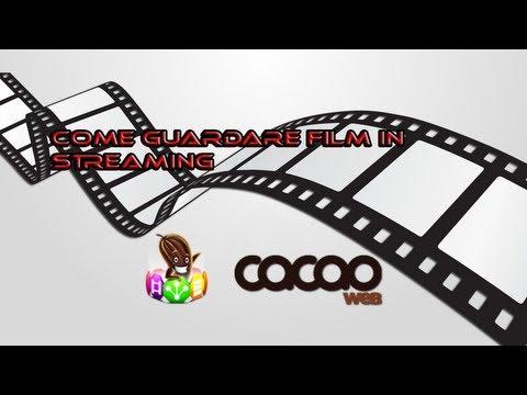 Tutorial 10 : Come Guardare Film In Streaming