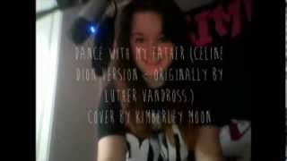 Dance With My Father (Celine Dion Version - Originally by Luther Vandross.) Cover