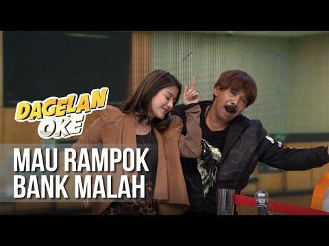 DAGELAN OK - Mau Rampok Bank Malah  [4 April 2019]