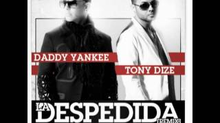 Daddy Yankee ft Tony Dize - La Despedida [Official Remix] HD