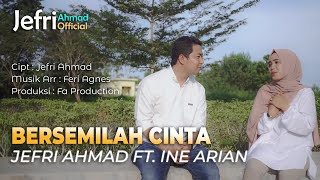 JEFRI AHMAD Ft. INE ARIAN - BERSEMILAH CINTA (MUSIC VIDEO OFFICIAL )