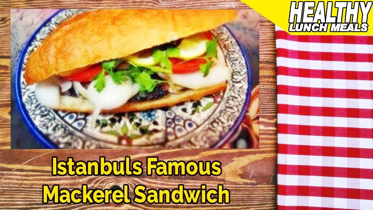 istanbuls famous mackerel sandwich quick and easy lunch ideas for