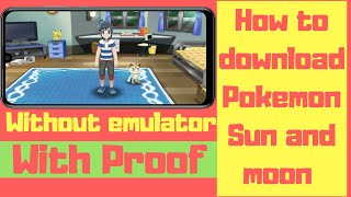 how to download pokemon sun and moon (With proof) | how to download pokemon sun and moon in android