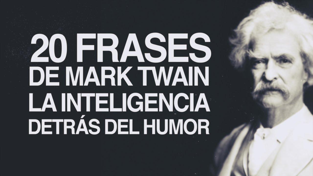 20 Frases De Mark Twain La Inteligencia Detrás Del Humor