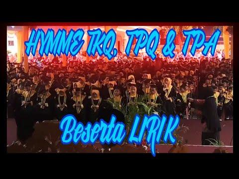 HYMNE TKA, TPA, TPQ - BESERTA LIRIK