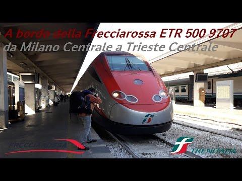 VT#35 - A bordo della Frecciarossa 9707 da Milano Centrale a Trieste Centrale