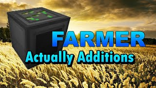 Actually Additions Farmer - Minecraft FAST Guide ⏱ [SEE ALL]