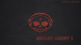 Download Video Secret Agent 5 by Johannes Bornlöf - [Action Music] MP3 3GP MP4