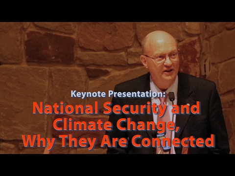 Colonel Wilkerson Keynote: National Security and Climate Change, Why They Are Connected