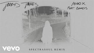 Jarryd James - 1000x ft Broods (Spectrasoul Remix) ft. Broods