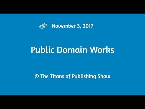 Using Public Domain Material | Titans of Publishing Show November 3, 2017