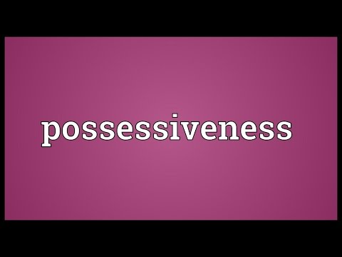 Header of possessiveness