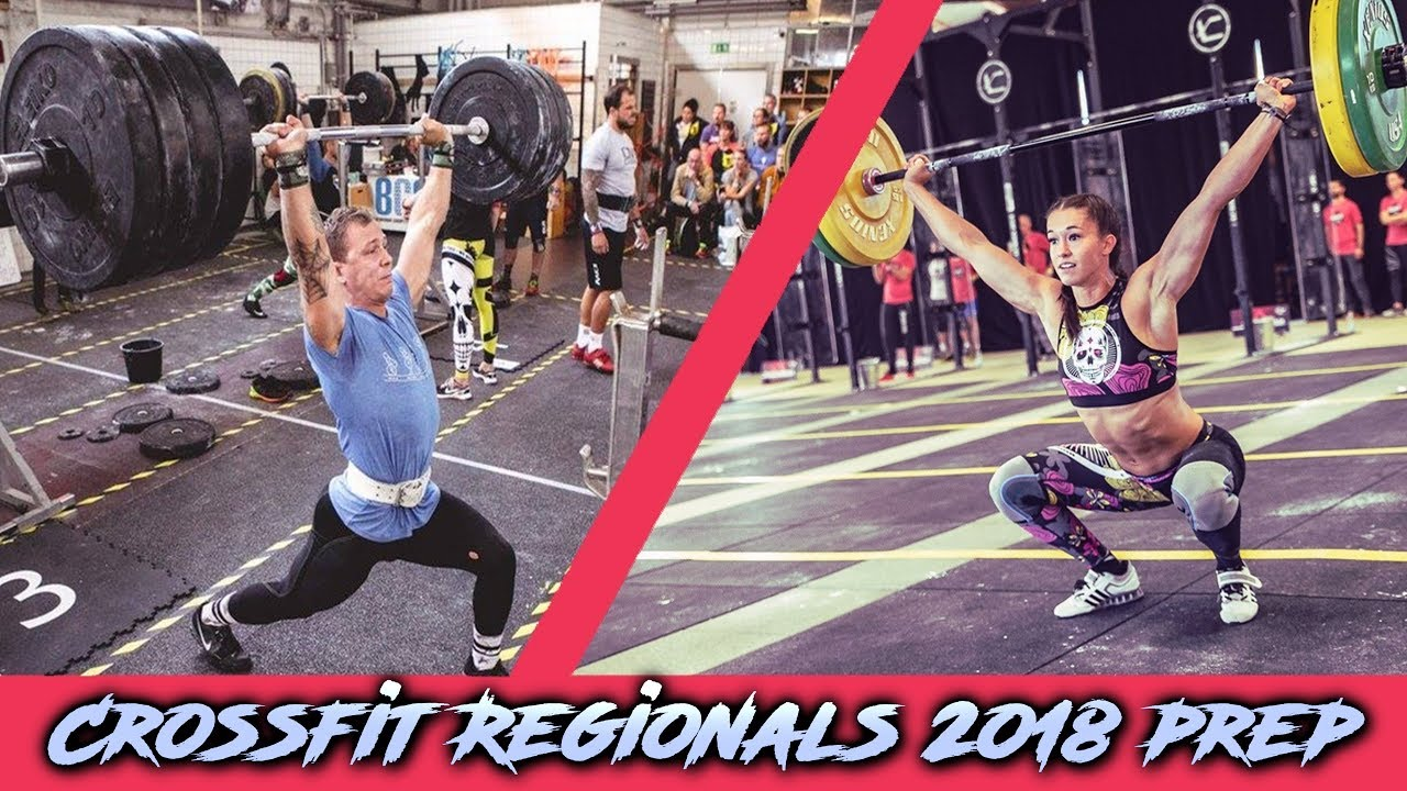 Crossfit Regionals 2018 Prep Ft Crossfit Games Athlete