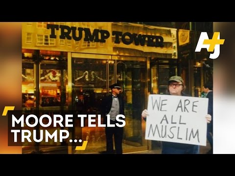 Michael Moore Has A Message From Donald Trump: We Are All Muslim
