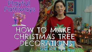 CHRISTMAS TREE DECORATIONS - How to make easy christmas tree decorations