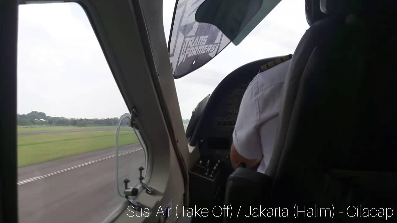 Susi Air Take Off Jakarta Halim Cilacap Tunggul Wulung