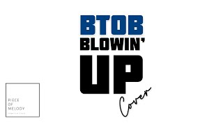 [PIECE OF MELODY ] BTOB - BLOWIN' UP(비투비 - 신바람) - Short Cove…