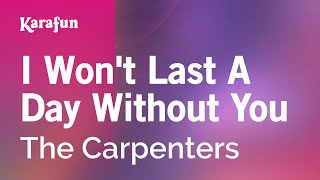 Karaoke I Won't Last A Day Without You - The Carpenters *