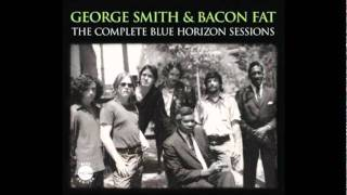 George Smith & Bacon Fat - Someday you