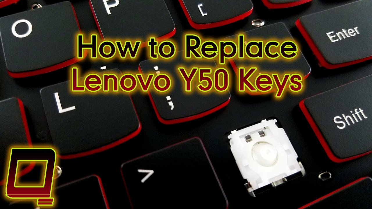 How to Replace Lenovo Y50 Laptop Keys