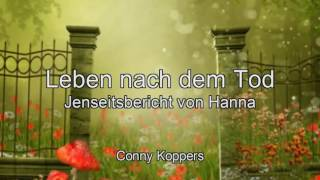 Leben nach dem Tod Jenseitsbericht Conny Koppers