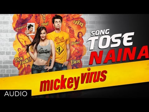 Tose Naina Mickey Virus Arijit Singh Latest Song  Mickey Virus