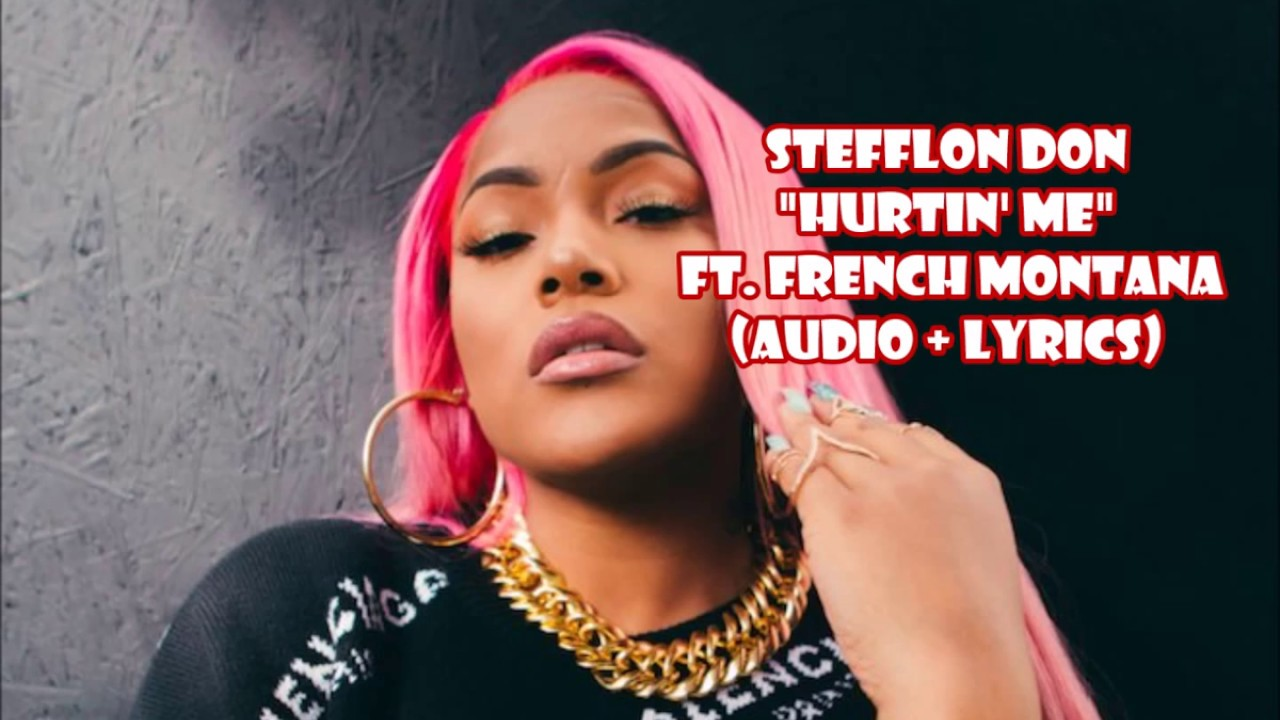 Stefflon Don Hurtin Me Ft French Montana Audio Lyrics Youtube