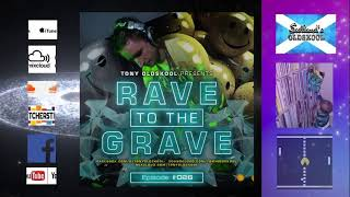 Rave To The Grave Episode #26