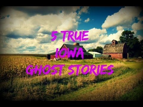5 TRUE Iowa Ghost Stories