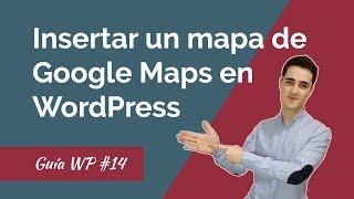🔴Google Maps en WordPress. Cómo insertar un MAPA en tu web o blog