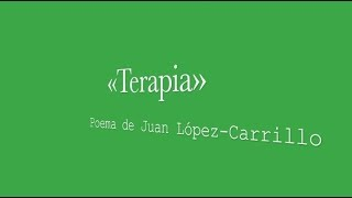 «Terapia»: poema de Juan López-Carrillo