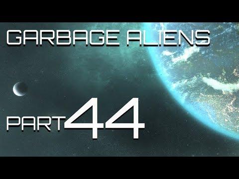 Stellaris - Garbage Aliens - Part 44 - Shorter Garbage