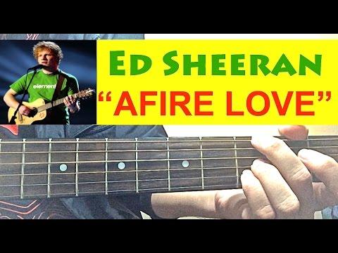 """AFIRE LOVE (Live version)"" | Ed Sheeran | Complete GUITAR TUTORIAL"