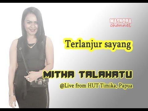 Mitha Talahatu - Terlanjur Sayang (Live Timika)