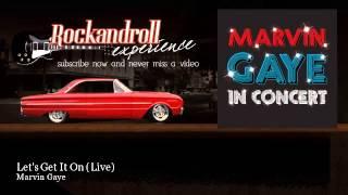 Marvin Gaye - Let's Get It On (Live)