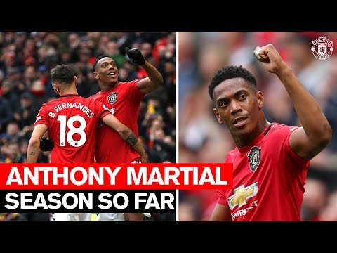 Season So Far   Anthony Martial   Manchester United 2019/20
