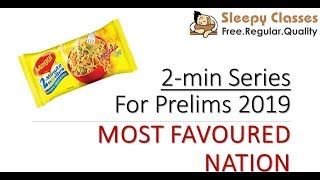 2-Min series for UPSC Prelims 2019 - Economy - Most Favoured Nation