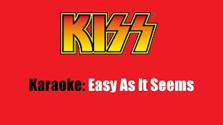 Karaoke: Kiss / Easy As It Seems