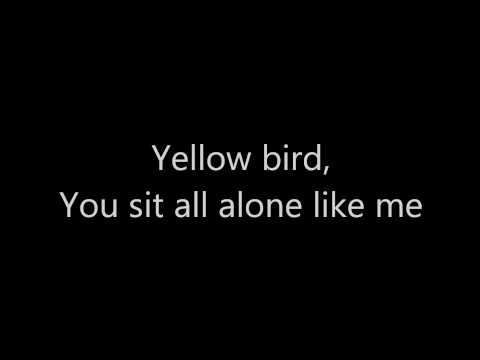 Yellow Bird -Lyrics