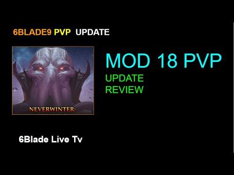 Neverwinter Mod 17 | Mod 18  6Blade9 PoV   The New PVP Systems  Uprising Neverwinter mod 18