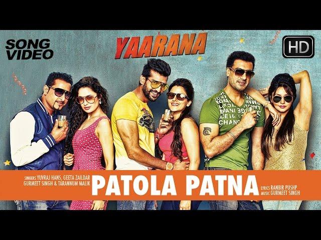 Patola Patna - Latest Punjabi Song Video 2015 | Movie Yaarana | Yuvraj, Geeta, Kashish, Yuvika