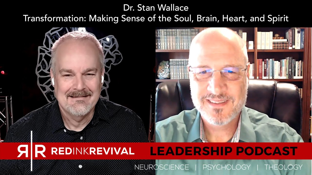 88. Dr. Stan Wallace – Transformation: Making Sense of the Soul, Brain, Heart, and Spirit