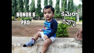 Huawei Honor 8 pro Camera Review with samples ll in telugu ll