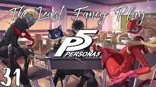 The Least Fancy Play: Persona 5, Ep. 31
