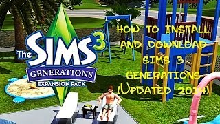 How to Install and Download The Sims 3 Generations (UPDATED 2014!) 100% Works
