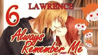 ALWAYS REMEMBER ME: Secret Lawrence Ending!